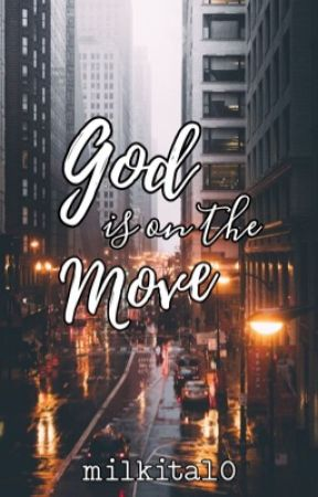 God Is On The Move by milkita10
