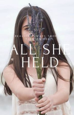 All She Held by BaileySchiff