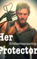 Her Protector (daryl Dixon fan fiction) by littlemissreading