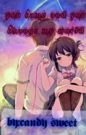 You came and you  change my world by user70286586