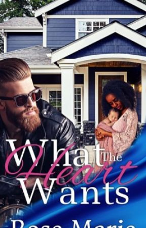 What The Heart Wants (BWWM) Unconditional Series Book 1 by RoseMarieBWWM