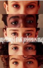 stranger things & it cast preferences/images  by strangervixens
