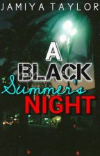 A Black Summer's Night by SincerelyBreezy