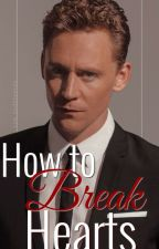 How to break Hearts | Tom Hiddleston by 404_Girl