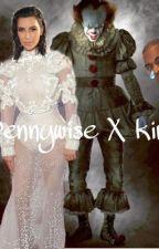 Pennywise x Kim Kardashian (smut/Imagines) by kategatapuc
