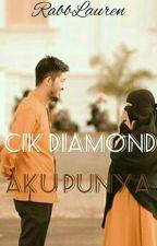 Cik Diamond Aku Punya!!! (COMPLETE ✔) by RabbLauren