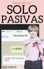 Solo Pasivas [EXO CHATS] by biancacolonia21