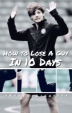How To Lose A Guy In 10 Days [ lt ] by KlarkWanheda