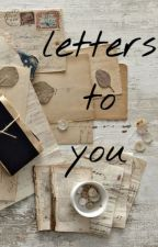 letters to you by whynotbianca