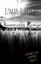 Unnecessary Revenge *Islamic Story* by EA3112