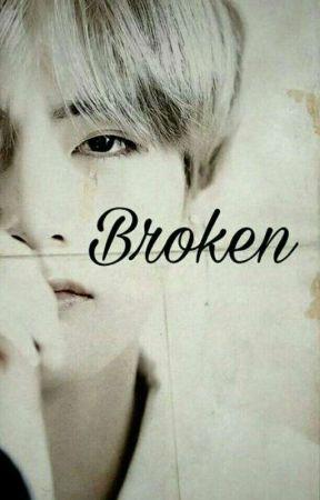 Broken•kth[HIATUS]  by jellybeanreads
