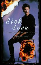Sick Love  |Shawn Mendes| by Mane_Rayment