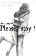 Please stay by charaughtx