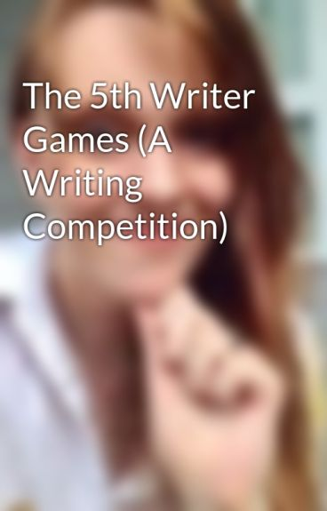 The 5th Writer Games (A Writing Competition)