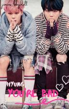 HYUNG, YOU'RE BAD //YOONMIN// by parkyoongi1234