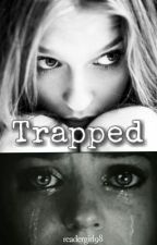 Trapped by readergirl98