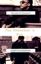 The Preacher's Son  by JazzyThaCrazyOne