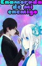 enamorada de mi enemigo (Chrolloxlectora) by johanly12