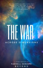 The War Across Dimensions by farrellhenderi