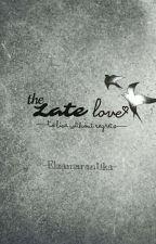 The Late Love by Elzamarantika