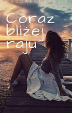 Coraz Bliżej Raju by MagdaLenka3212