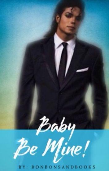 Baby Be Mine! [Michael Jackson]