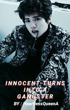 The Innocent Turns into a Gangster (LUHAN) by AmallaGizibe