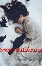 Sweet Suffering  by Anika_Knight
