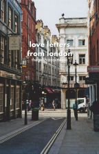 love letters from london by thegirlthatcantblush