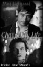 Change My Life~ Malec One Shoots by Mimi_Lightwood