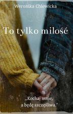 To tylko Miłość  by Wercik1234