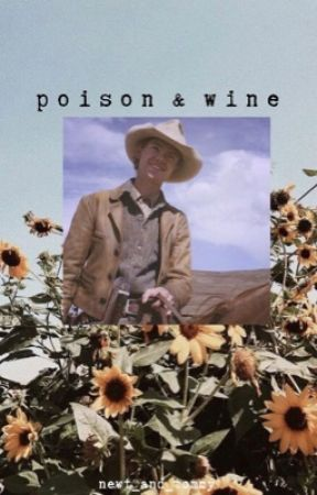 poison & wine  by Newt_and_Tommy
