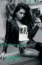 Dziewczyna z gangu by Bzoskfinka