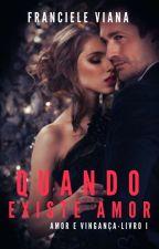 Por Amor (concluída)  by CieleSantos