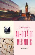 Au-delà De Mes Mots  [rantbook] by -literharry