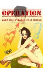 OPERATION: Make TRIPP MARCO Fall Inlove! (SDP and DAP FANFIC) by ONEW13