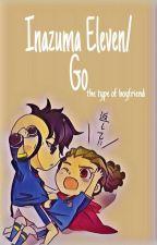 Inazuma eleven/go The type of boyfriend (IN REVISIONE) by mavetra