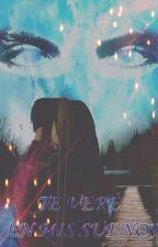 Te veré en mis sueños by GalaxyOfDreams