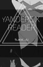 ✴Yandere x Reader✴  by Blonde_AS