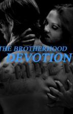 The Brotherhood- DEVOTION- BOOK 6 by AshleyElliott1