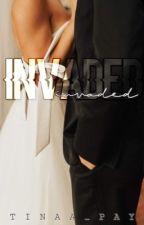 I N V A D E D  {R-18} by Tinaa_Pay