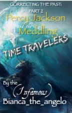 Percy Jackson and the Meddling Time Travelers by Bianca_the_angelo