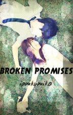 Broken Promises [completed] by iamkumiko
