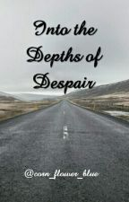 Into the Depths of Despair  by dobbythebiflamingo