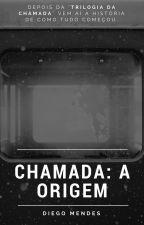 Chamada: A Origem by DiegoMendes