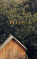 ROAST • 49 Epic ROASTS by GuineaPigLover5000