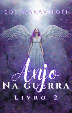 Anjo na Guerra   Princesa da luz Voll 2 [PAUSADA TEMPORARIAMENTE] by Sol_Maraviloka