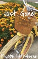 Just Gone. by PhoebeHartshorne