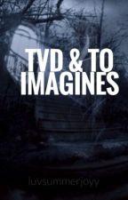 The Vampire Diaries & The Originals Imagines by luvsummerjoyy