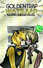 "GOLDENTRAP ""WhatsApp""   by AlbaMichelleHernande"